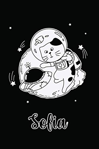 Sofia : Cute Astronaut Cat Journal Notebook With Name On Front Cover, 120 pages College Ruled Notebook Journal & Diary for Writing & Note Taking for ... Personalized Notebooks For Girls And Women)
