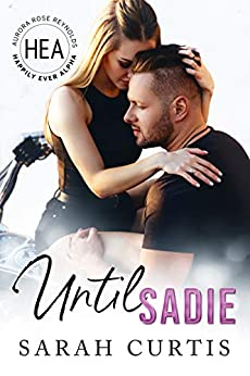 Until Sadie: Happily Ever Alpha World by [Sarah Curtis, Boom Factory Publishing]