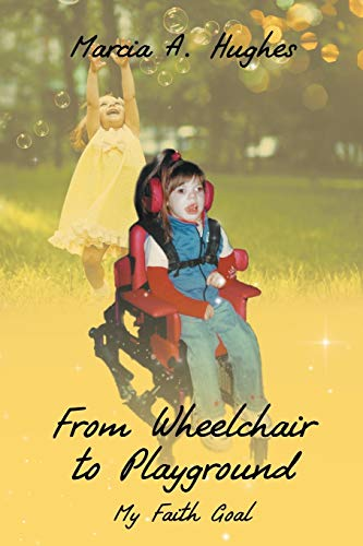 From Wheelchair to Playground: My Faith Goal