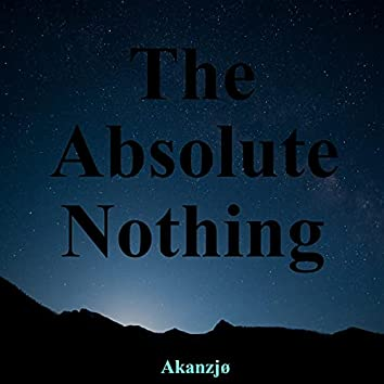 The Absolute Nothing