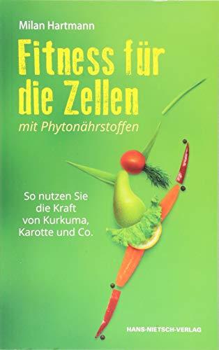 Fitness für die Zellen mit Phytonährstoffen: So nutzen Sie die Kraft von Kurkuma, Karotte und Co