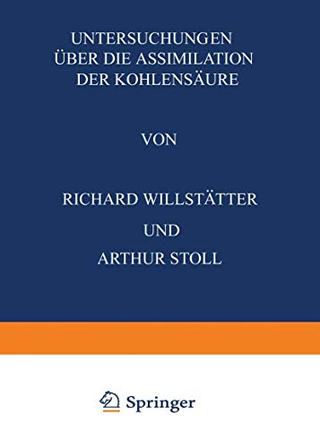 Untersuchungen Über die Assimilation der Kohlensäure: Sieben Abhandlungen