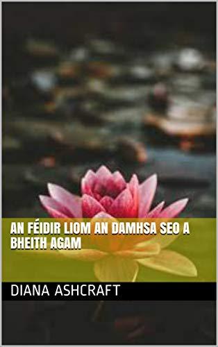 an féidir liom an damhsa seo a bheith agam (Irish Edition)