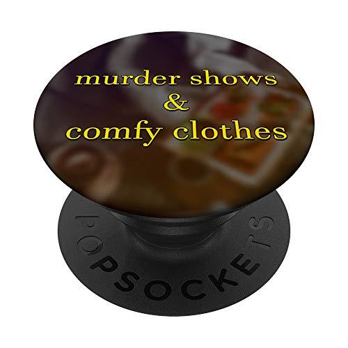 Murder Shows and Comfy Clothes Funny TV Movie Parody PopSockets PopGrip: Agarre intercambiable para Teléfonos y Tabletas