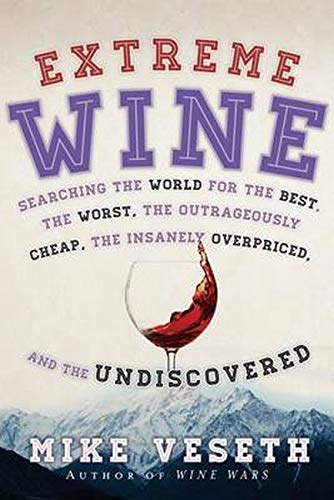 Ebook free extreme wine searching the world for the best the worst easy you simply klick extreme wine searching the world for the best the worst the outrageously cheap the insanely overpriced and the undiscovered book fandeluxe Gallery