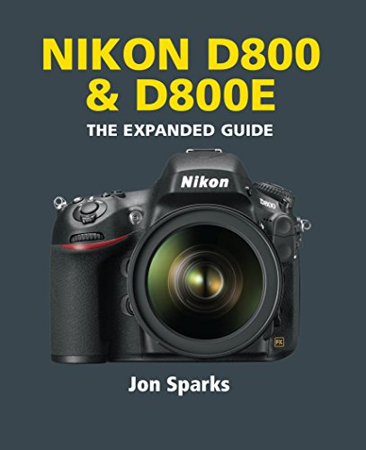 Nikon D800 & D800E (The Expanded Guide) (English Edition)