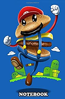 Notebook: Super Mario Burger , Journal for Writing, College Ruled Size 6