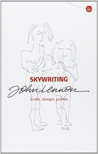 Skywriting. Scritti, disegni, poesie. Ediz. illustrata