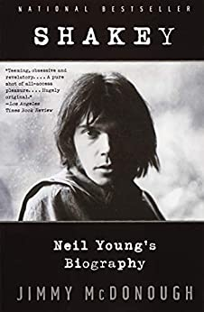 Shakey: Neil Young's Biography by [Jimmy McDonough]