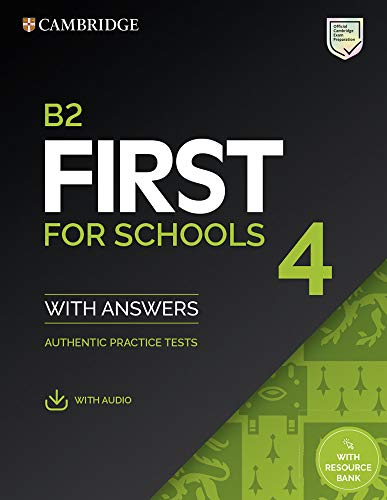 B2 First for Schools 4 Student's Book with Answers with Audio with Resource Bank: Authentic Practice Tests