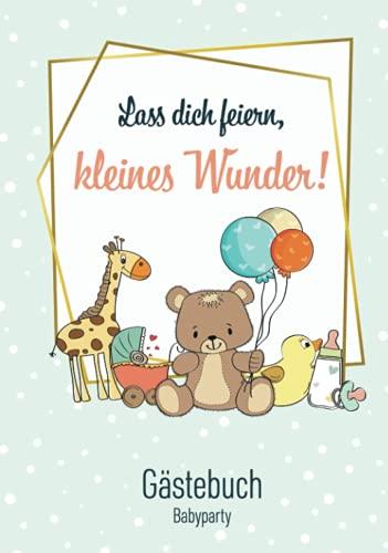 Gästebuch Babyparty: Lass Dich feiern, kleines Wunder!