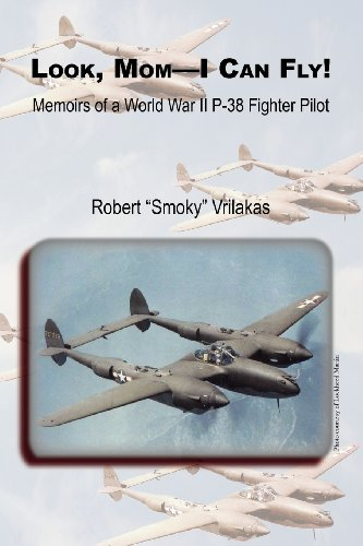 Book: Look Mom - I Can Fly! Memoirs of a World War II P-38 Fighter Pilot by Robert Vrilakas