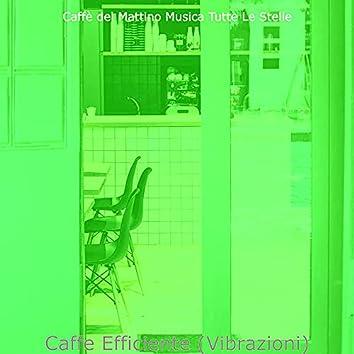 Caffe Efficiente (Vibrazioni)