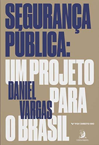 Segurança Pública: um Projeto Para o Brasil