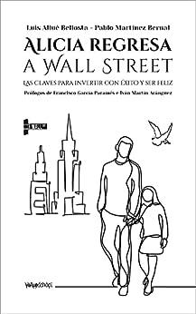 Alicia regresa a Wall Street: Las claves para invertir con éxito y ser feliz PDF EPUB Gratis descargar completo