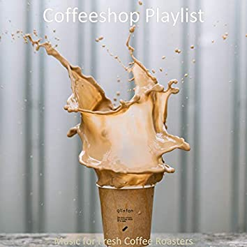 Music for Fresh Coffee Roasters
