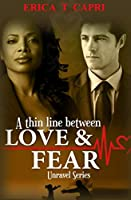 A Thin Line Between Love & Fear ( Book two of A Thin Line ) (Unravel)