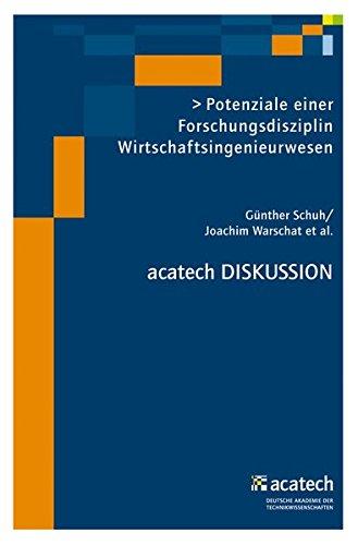 Potenziale einer Forschungsdisziplin Wirtschaftsingenieurwesen (acatech DISKUSSION)
