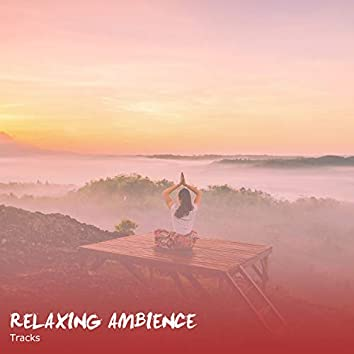 11 Relaxing Ambience Sounds to Clear your Mind