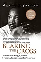 Bearing the Cross: Martin Luther King, Jr., and the Southern Christian Leadership Conference (Perennial Classics)