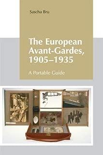 The European Avant-Gardes, 1905-1935: A Portable Guide