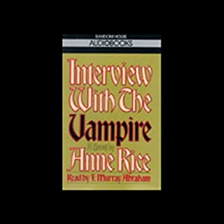 Interview with the Vampire                   By:                                                                                                                                 Anne Rice                               Narrated by:                                                                                                                                 F. Murray Abraham                      Length: 2 hrs and 56 mins     3 ratings     Overall 3.7