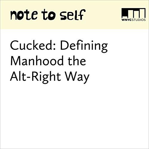 Cucked: Defining Manhood the Alt-Right Way audiobook cover art