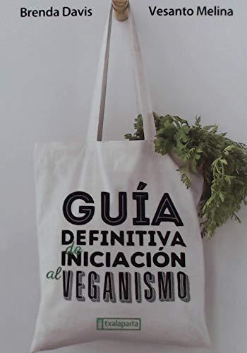 Guía definitiva de iniciación al veganismo (CUERPO Y MENTE)