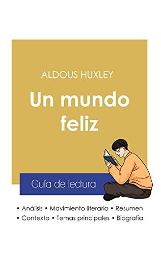 Guía de lectura Un mundo feliz de Aldous Huxley (análisis literario de referencia y resumen completo)
