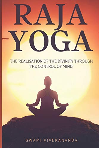 Raja Yoga: The realisation of the divinity through the control of mind.