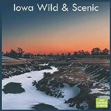 Iowa Wild & Scenic Calendar 2022: Official US State Iowa Calendar 2022, 16 Month Calendar 2022