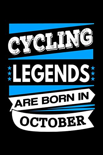 Cycling Legends Are Born In October Journal: Funny Cycling Notebook, Birthday Gift for Cyclists