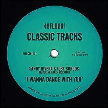 I Wanna Dance With You (feat. Karen Workman)
