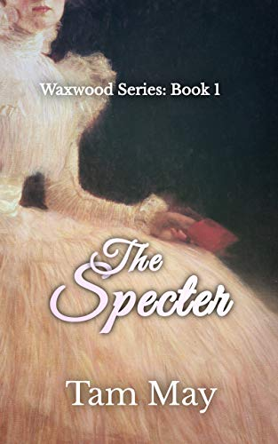 The Specter: Waxwood Series: Book 1