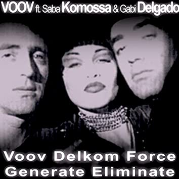 Voov Delkom Force Generate Eliminate