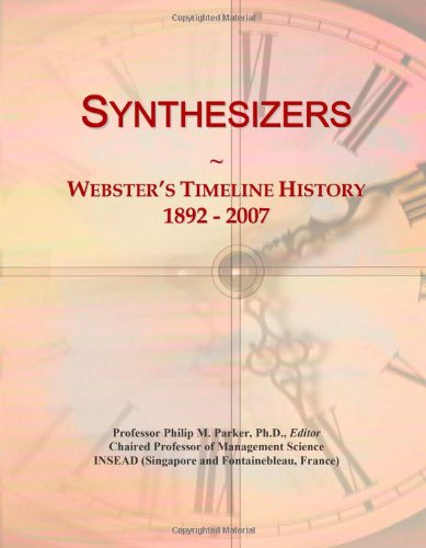 Synthesizers: Webster\'s Timeline History, 1892 - 2007