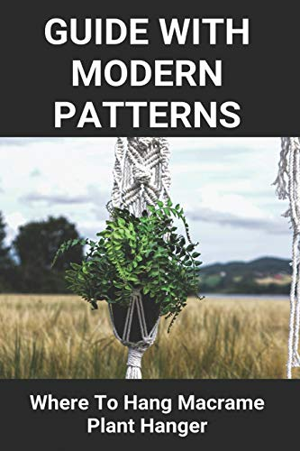Guide With Modern Patterns: Where To Hang Macrame Plant Hanger: Macrame Mirror