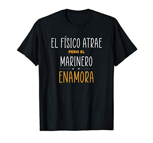 Regalos para MARINEROS - PERO EL MARINERO Enamora Camiseta