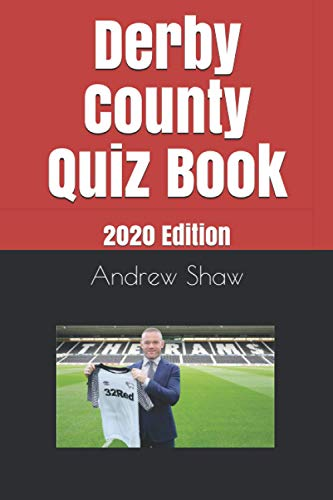 Derby County Quiz Book: 2020 Edition (Derby County from 1970)
