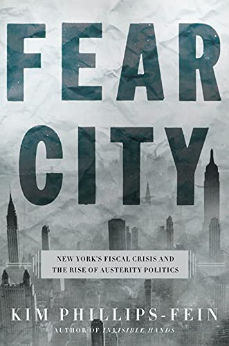 Image of Fear City: New York's Fiscal Crisis and the Rise of Austerity Politics