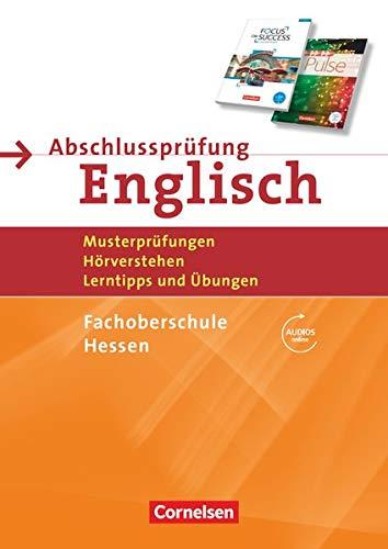Abschlussprüfung Englisch - Fachoberschule Hessen - B1/B2: Musterprüfungen, Hörverstehen, Lerntipps und Übungen - Arbeitsheft mit Lösungsschlüssel und Audio-Dateien über Webcode