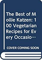 Mollie Katzen's New Vegetarian Table: Menus and Meals for Every Day, Every Season, Every Occasion 0316521760 Book Cover