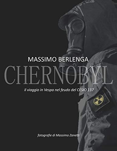 CHERNOBYL il viaggio in Vespa nel feudo del CESIO 137