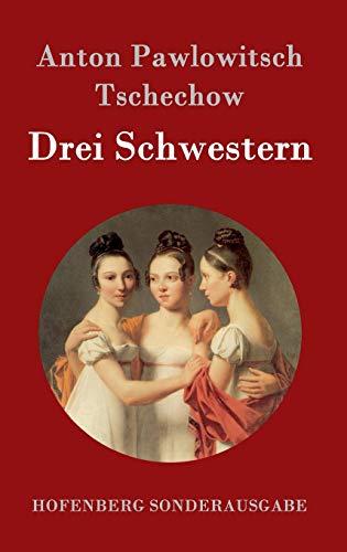 Drei Schwestern: (Tri Sestry)