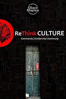 Re.Think CULTURE: Community | Conformity | Continuity by [OLUWAmuyiwa Omole, Mary Akinola]