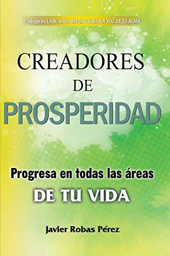 Creadores de prosperidad: Progresa en todas las áreas de tu vida