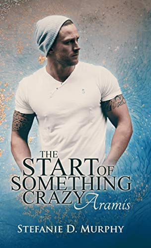 The Start of Something Crazy - Aramis (The Start Series 5)