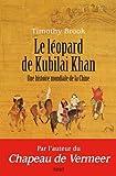 Le léopard de Kubilai Khan - Une histoire mondiale de la Chine (XIIIe-XXIe siècle)