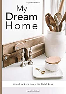 My Dream Home: A Vision Board and Inspiration Sketch Book | Collect all your design and decorating ideas in one place (Mood Boards Journals)