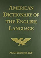 Noah Webster's First Edition of an American Dictionary of the English Language